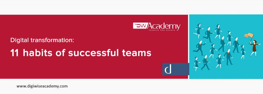 تحول دیجیتال: 11 عادت تیمهای موفقِ تحول دیجیتال - digiwiseacademy